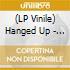 (LP VINILE) LP - HANGED UP            - KICKER IN TOW