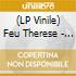 (LP VINILE) FEU THERESE