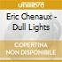 Eric Chenaux - Dull Lights