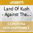 Land Of Kush - Against The Day