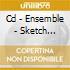 CD - ENSEMBLE - SKETCH PROPOSALS