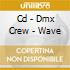 CD - DMX CREW - WAVE