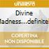 DIVINE MADNESS...DEFINITELY