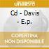 CD - DAVIS - E.P.