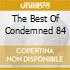 THE BEST OF CONDEMNED 84