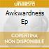 AWKWARDNESS EP