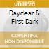 DAYCLEAR & FIRST DARK