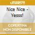CD - NICE NICE - YESSS!