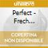 Perfect - Frech Conenction