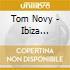TOM NOVY : IBIZA SESSIONS