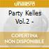 PARTY KELLER VOL 2