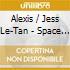 Alexis / Jess Le-Tan - Space Oddities 2