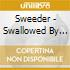 CD - SWEEDER - SWALLOWED BY THE SUN