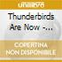 Thunderbirds Are Now - Justamustache