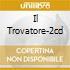 IL TROVATORE-2CD