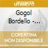 Gogol Bordello - East Infection