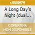 A LONG DAY'S NIGHT (DUAL DISC + DVD)