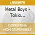Metal Boys - Tokio Airport