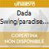 Dada Swing/paradise - Beast/schadenfroh