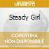 STEADY GIRL