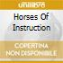HORSES OF INSTRUCTION