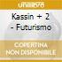 Kassin + 2 - Futurismo