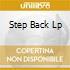STEP BACK LP