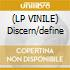 (LP VINILE) Discern/define