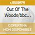 OUT OF THE WOODS/BBC SESSIONS