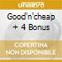 GOOD'N'CHEAP + 4 BONUS