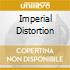 IMPERIAL DISTORTION