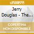Jerry Douglas - The Best Kept Secret