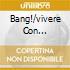 BANG!/VIVERE CON TE/AFRICANO