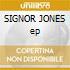 SIGNOR JONES ep