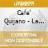 Cafe' Quijano - La Lola