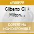 Gilberto Gil / Milton Nascimento - Gil & Milton