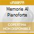 MEMORIE AL PIANOFORTE