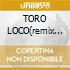 TORO LOCO(remix by EIFFEL 65)