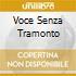 VOCE SENZA TRAMONTO