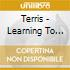 Terris - Learning To Let Go