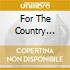 FOR THE COUNTRY (2CDX1)