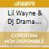 LIL WAYNE & DJ DRAMA
