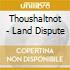 Thoushaltnot - Land Dispute