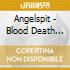 Angelspit - Blood Death Ivory