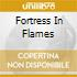FORTRESS IN FLAMES