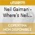 Neil Gaiman - Where's Neil When You Need Him?