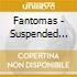 Fantomas - Suspended Animation