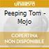 Peeping Tom - Mojo