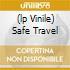 (LP VINILE) SAFE TRAVEL