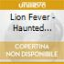 Lion Fever - Haunted Water